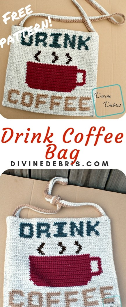 Drink Coffee Bag free crochet pattern by DivineDebris.com